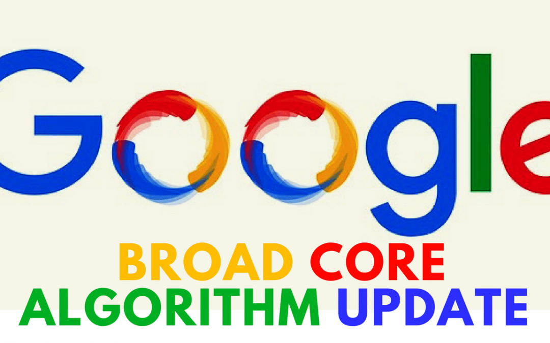 Google's New Broad Core Algorithm And What You Need To Know